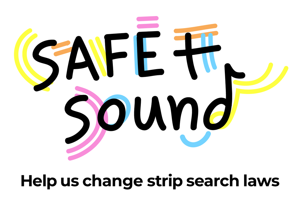 Safe & Sound wants to help you know your rights when the cops ask to strip search you